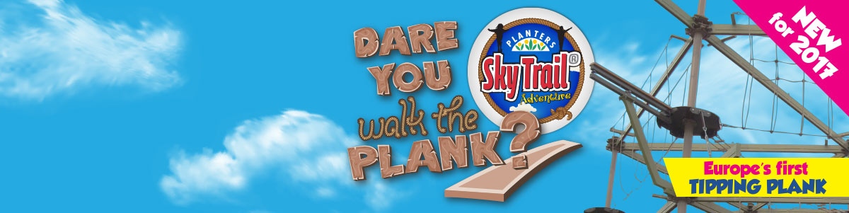 Dare you walk the plank? - Europe's first tipping plank on Sky Trail at Planters Garden Centre