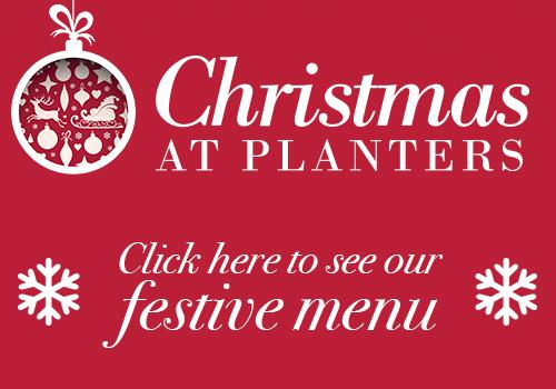 Christmas at Planters - Festive Menu